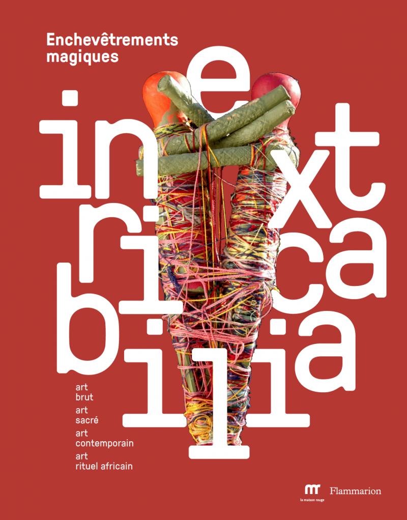 Inextricabilia. Enchevêtrements magiques, sous la direction de Lucienne Peiry, Paris, Flammarion/La maison rouge, 2017.