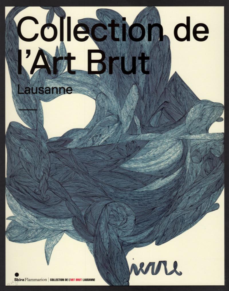 Collection de l'Art Brut Lausanne, sous la direction de Lucienne Peiry, Paris / Lausanne, Flammarion-Skira /Collection de l'Art Brut, 2012, français, anglais, allemand, préface de Sarah Lombardi.