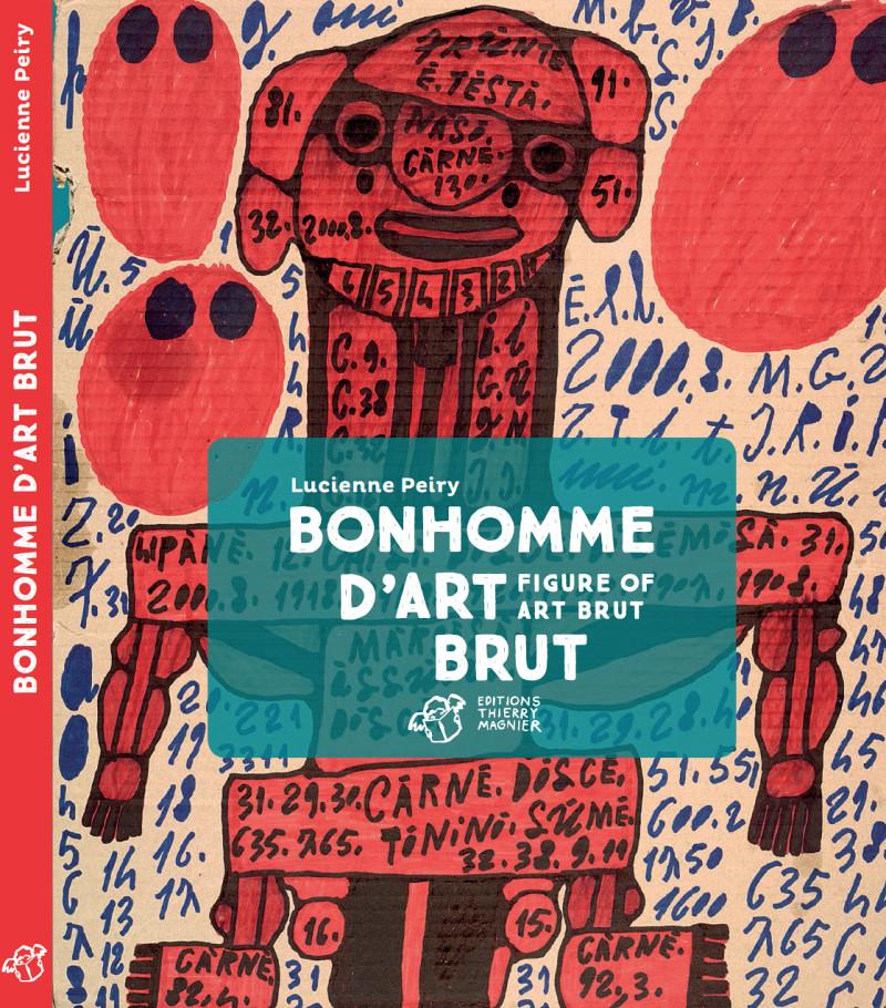Bonhomme d'Art Brut, français et anglais, Paris, Thierry Magnier, 2015.